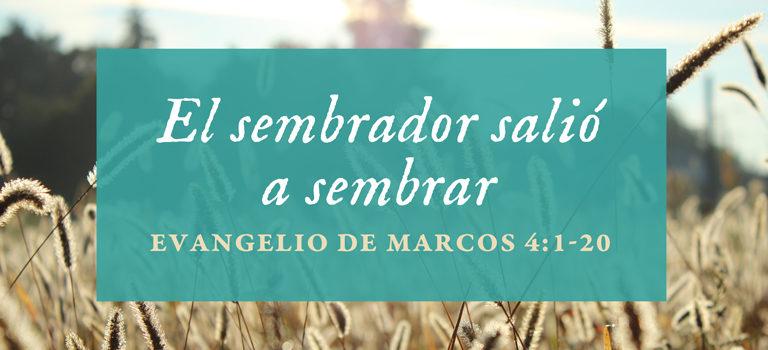 El sembrador salió a sembrar  | Marcos 4:1-20