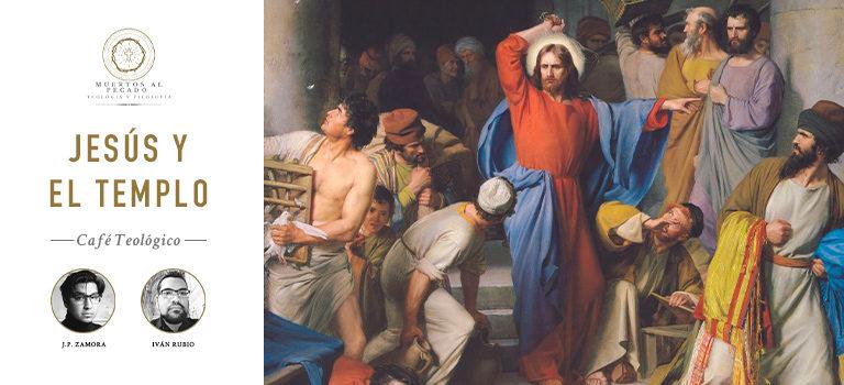 Jesús y el Templo. Café Teológico